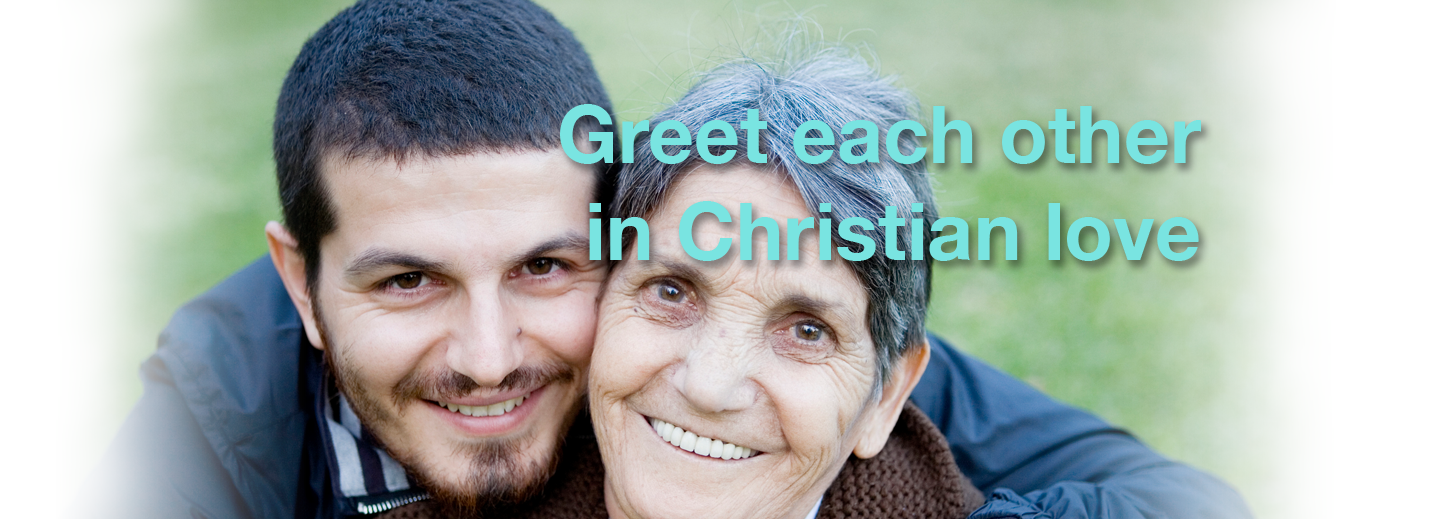 Greet Each Other in Christian Love